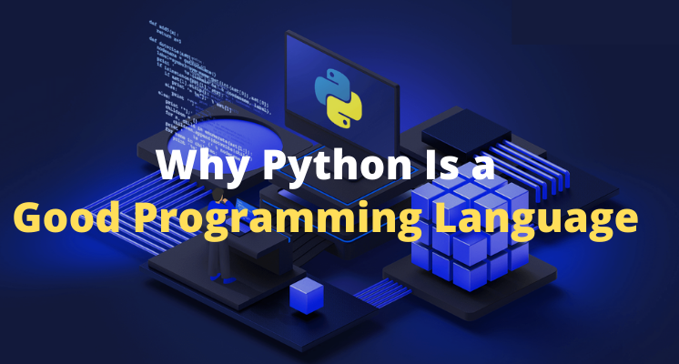 Why Python Is A Good Programming Language